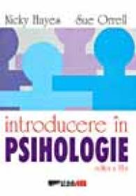 Introducere In Psihologie  - HAYES, Nicky si ORRELL Sue, Trad. Corneliu C. Tocan, Anca Tureanu, Iulia Dumitriu, Genoveva Teleki, C?t?lina Dragulanescu