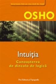 Intuitia - Cunoasterea de dincolo de logica - Osho