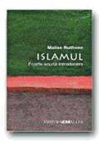 Islamul. Foarte Scurta Introducere - RUTHVEN MALISE