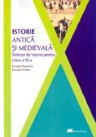 Istorie Antica si Medievala. Sinteze De Istorie Pentru Clasa A Ix-a - Niculae Paraschiv, Niculae Cristea