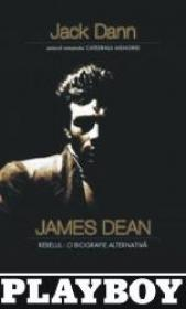 JAMES DEAN. REBELUL: o biografie alternativa - Jack Dean