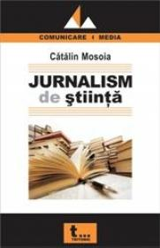 Jurnalism de stiinta - Catalin Mosoia