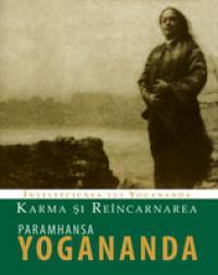Karma si reincarnarea - Yogananda Paramhansa