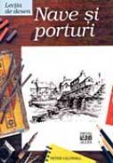 Lectia De Desen: Nave si Porturi - Peter Caldwell