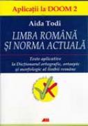 Limba Romana si Norma Actuala - Todi Aida