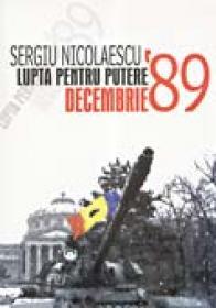 Lupta Pentru Putere. Decembrie 1989 - Sergiu Nicolaescu