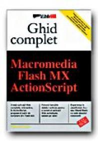 Macromedia Flash Mx Action Script - SANDERS B. William, Trad. CONSTANTIN Bogdan, MILITARU Alexandru