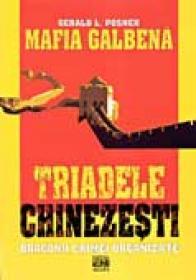 Mafia Galbena. Triadele Chinezesti - POSNER Gerald Trad. FLESERIU Teodor