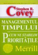 Managementul Timpului Sau Cum Ne Stabilim Prioritatile - Stephen Covey