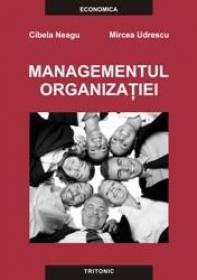 Managementul organizatiei - Cibela Neagu Mircea Udrescu