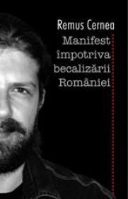 Manifest impotriva becalizarii Romaniei - Remus Cernea
