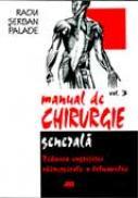 Manual De Chirurgie Generala /  Vol. 3.<br />tehnica Ingrijirii Chirurgicale A Bolnavului - Radu Serban Palade