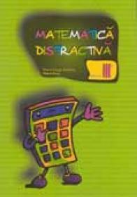 Matematica Distractiva Pentru Clasa A Iii - A - DUMITRU Virel George, ROSU Mihail