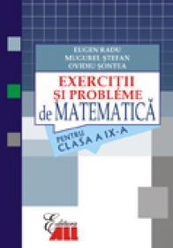 Matematica. Exercitii si Probleme Pentru Clasa A Ix-a - RADU Eugen, STEFAN Mugurel, SONTEA Ovidiu