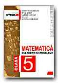 Matematica. Exercitii si Probleme Pentru Clasa A V-a.(semestrul I) - SMARANDACHE Stefan, SIMION Petre, RADUCAN Gabriel, CICU Ion, GEORGESCU Julietta