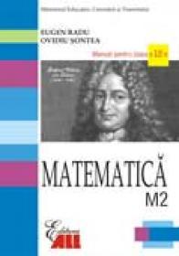 Matematica M2. Manual Pentru Clasa A 12-a - Eugen Radu, Ovidiu Sontea
