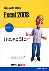 Microsoft Office  Excel 2003 Pentru Incepatori - KRAYNAK Joe