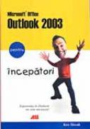Microsoft Office Outlook 2003 Pentru Incepatori - Ken Slovak. Trad.Cornea Sorana Graziella