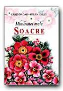 Minunatei Mele Soacre - EXLEY Helen