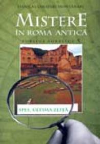 Mistere In Roma Antica. Publius Aurelius 5. Spes: Ultima Zeita - Danila Comastri Montanari, trad.Radu Gadei