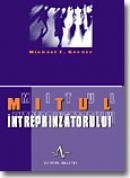 Mitul Intreprinzatorului - Michael E. Gerber