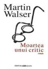 Moartea Unui Critic - WALSER Martin. Trad. SCORADET Victor