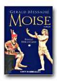 Moise. Vol. 1: Printul Fara Coroana - MESSADIE Gerald, Trad. URIAN Liliana