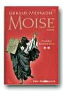Moise. Vol. 2: Profetul Intemeietor - MESSADIE Gerald, Trad. URIAN Liliana