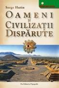 Oameni si civilizatii disparute - Serge Hutin
