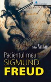 Pacientul meu, Sigmund Freud - Tobie Nathan