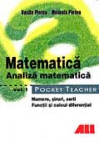 Pocket Teacher – Matematica. Analiza Matematica Vol.1 - Vasile Pletea, Melania Pletea