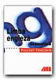 Pocket Teacher. Limba Engleza. Gramatica - CLARKE David, Trad. CHIRA Luana
