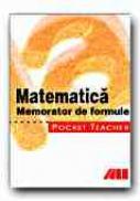 Pocket Teacher. Matematica. Memorator De Formule. - WEBER Barbara, Trad. ZBAGANU Gheorghita