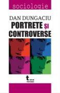 Portrete si controverse - Dan Dungaciu