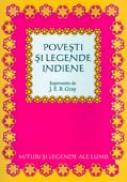 Povesti si Legende Indiene - J.E.B. Gray