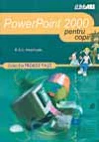Powerpoint 2000… Pentru Copii - HEATHCOTE R.S.U., Trad. SLAVU Ovidiu