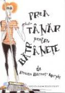 Prea Tanar Pentru Batranete - EXLEY Helen