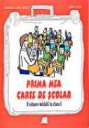 Prima Mea Carte De Scolar. Evaluare Initiala La Clasa I - GAVRILUT Monalisa Laura, SOVA Aristita