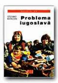 Problema Iugoslava - BIANCHINI Stefano, Trad. COSMA Luminita