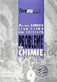 Probleme De Chimie Pentru Clasa A Ix-a - ANDRUH Marius, CHIRU Lina, COJOCARU Lia