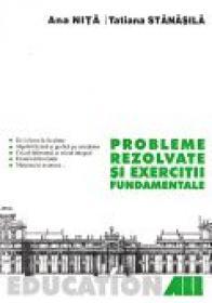 Probleme Rezolvate si Exercitii Fundamentale - NITA Ana, STANASILA Tatiana