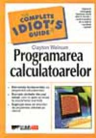 Programarea Calculatoarelor - WALNUM Clayton, Trad. BERECHET Andrei