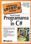 Programarea In C# - CONGER David, Trad. BELINSCHI Marian