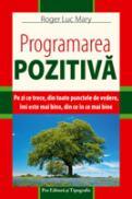 Programarea pozitiva - Roger Luc Mary