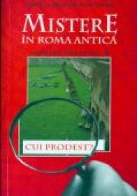 Publius Aurelius. Un Detectiv In Roma Antica. Cui Prodest? - Danila Comastri Montanari. Traducere: Gadei Radu