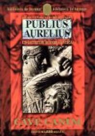Publius Aurelius. Un Detectiv In Roma Antica. Vol.1: Cave Canem - MONTANARI Danila Comastri , Trad. GADEI Radu
