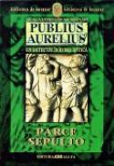 Publius Aurelius. Un Detectiv In Roma Antica. Vol.3: Parce Sepulto - MONTANARI Danila Comastri , Trad. GADEI Radu
