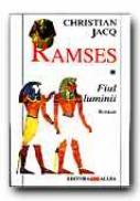 Ramses. Vol 1: Fiul Luminii - JACQ Christian, Trad. DAMIAN Eugen
