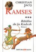Ramses. Vol.3: Batalia De La Kadesh - JACQ Christian, Trad. GADEI Radu