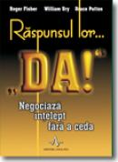 Raspunsul Lor... Da! - Roger Fisher, William Ury, Bruce Patton